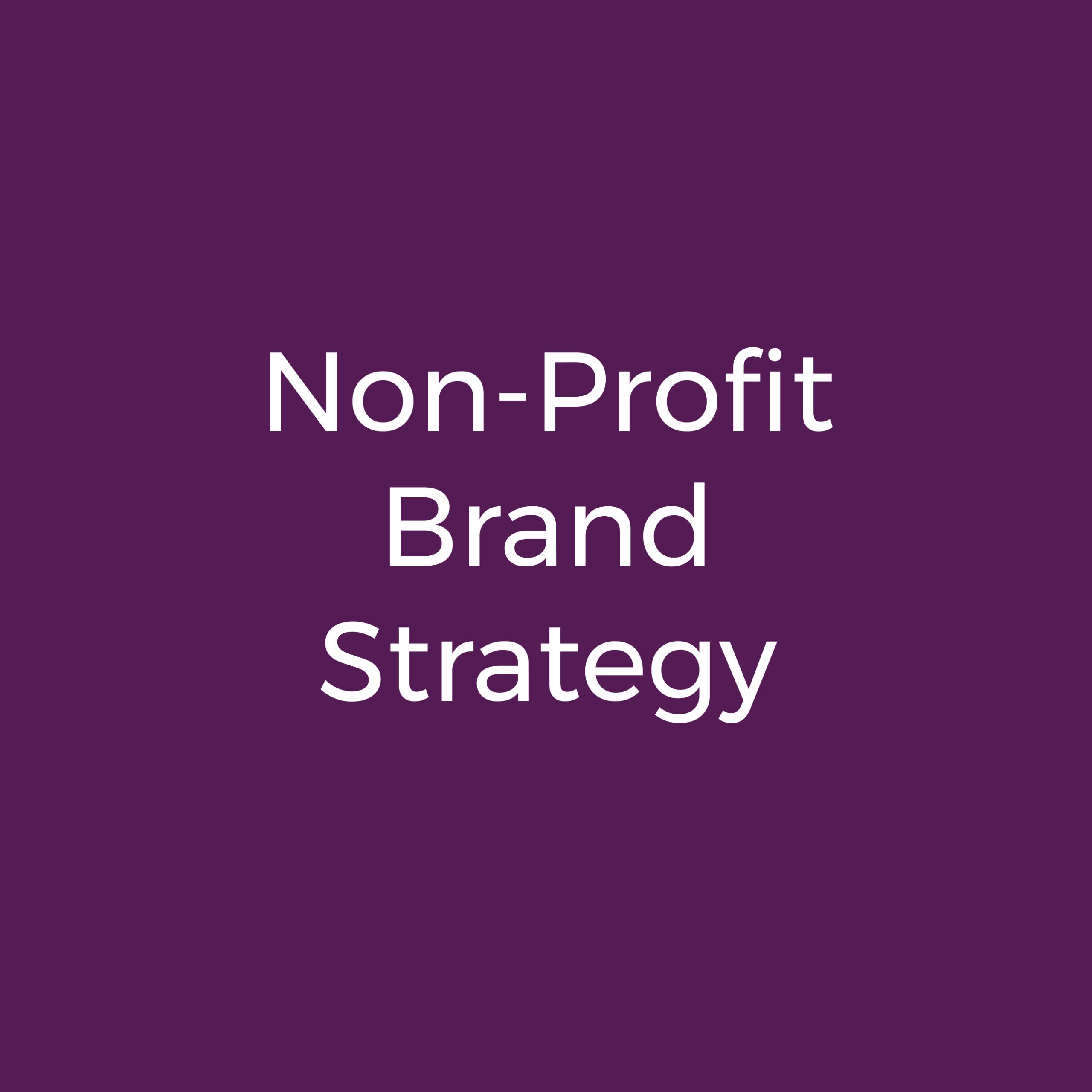 Non-Profit Brand Strategy