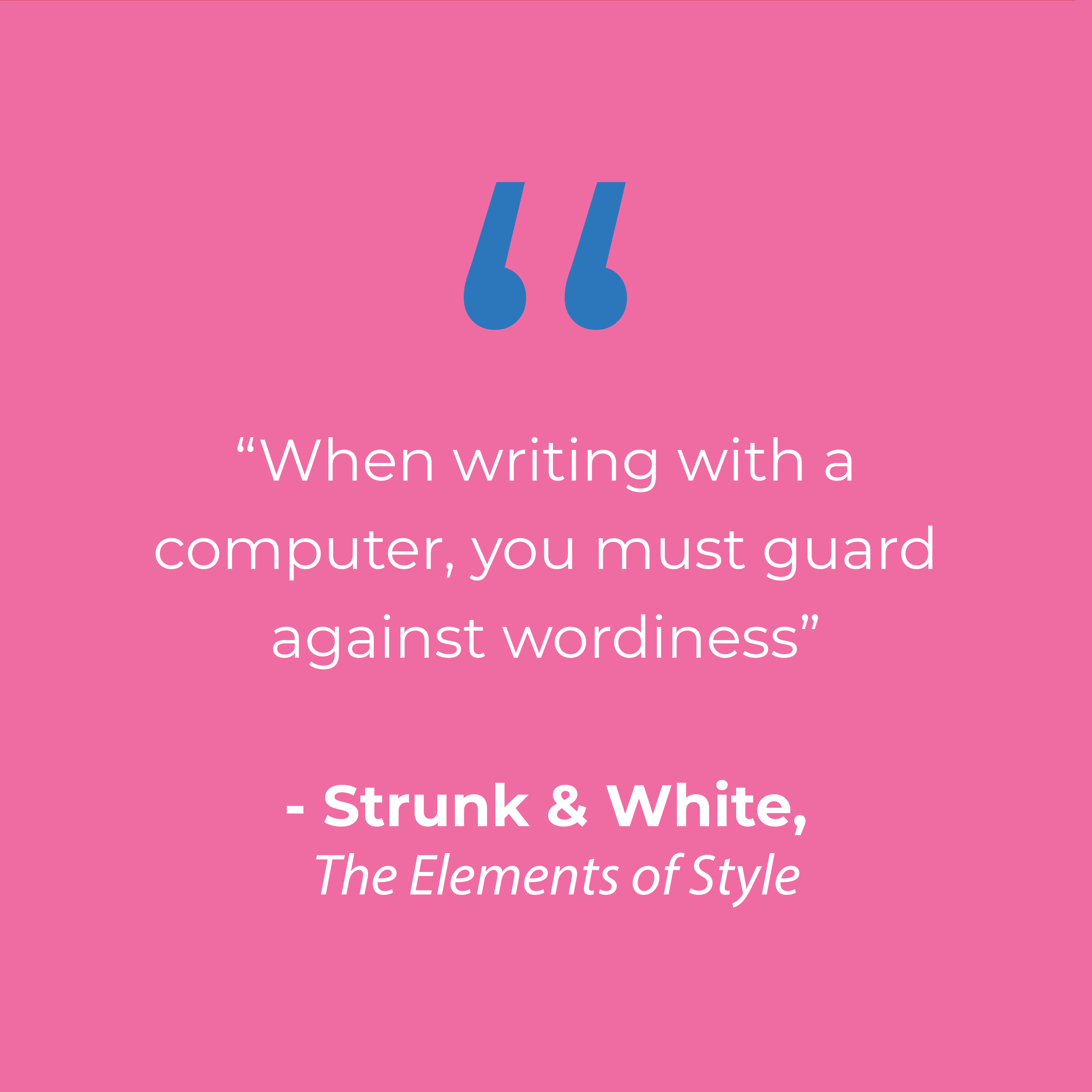 When writing with a computer you must guard against wordiness.